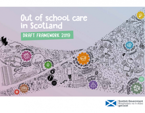 Graphic with text 'Out of School in Scotland: draft framework 2019'