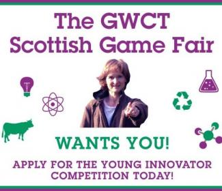 Graphic with text: The GWCT Scottish Game Fair wants you! Apply for the young innovator competition today